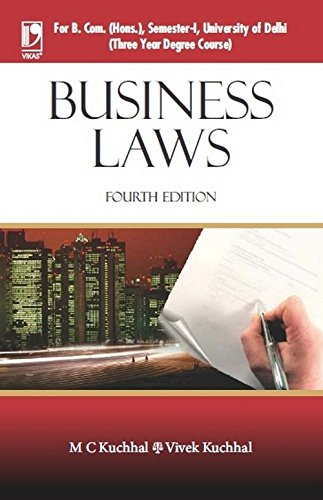 BUSINESS LAWS (FOR 3 YEARS COURSE OF: M C KUCHHAL