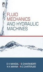 Fluid Mechanics and Hydraulic Machines: Chatterjee Nikhil Chandra