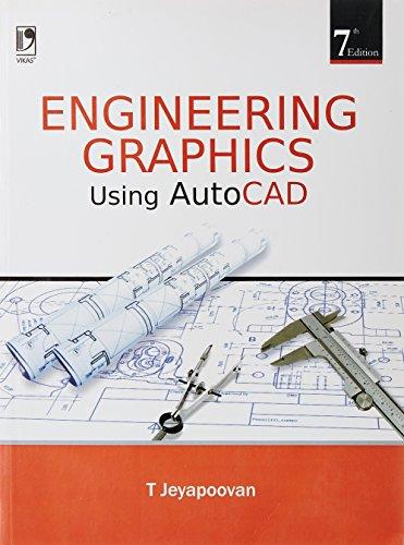 Engineering Graphics Using AutoCad: T Jeyapoovan