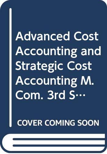 Advanced Cost Accounting and Strategic Cost Accounting: Jain S.P., Narang