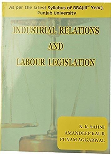 Industrial Relations and Labour Legislation BBA 3rd: Sahni N.K., Amandeep