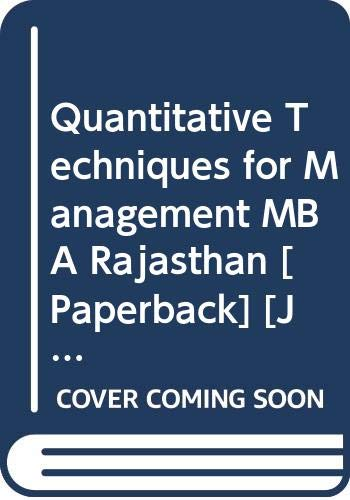 Quantitative Techniques for Management MBA Rajasthan: Swain A.K.P.C.
