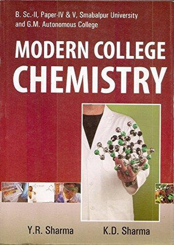 Modern College Chemistry B.Sc. Pass Paper IV: Sharma Y.R., Sharma