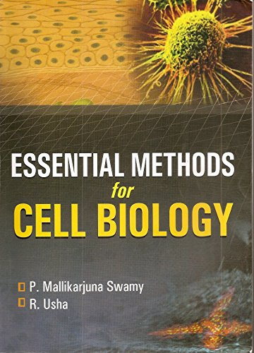 Essentials Methods for Cell Biology: Swamy M.P., Usha