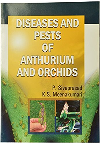 Diseases and Pests of Arthurim and Orchids: Sivaprasad P., Meena
