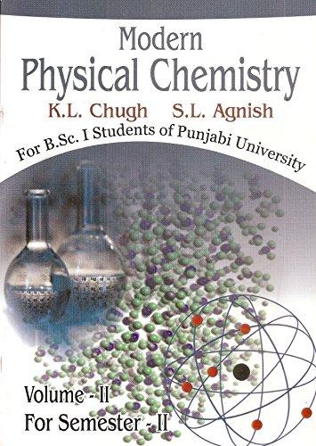 Modern Physical Chemistry Part I, 2nd Sem.: Chugh K.L., Agnish
