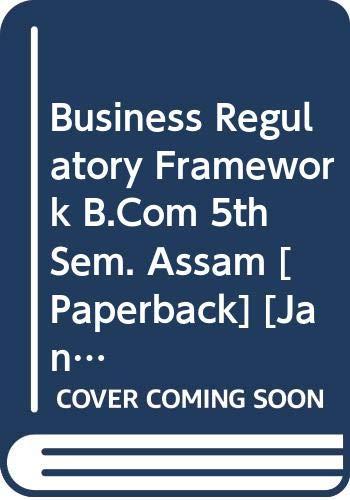 Business Regulatory Framework B.Com 5th Sem. Assam: Garg K.C., Sharma