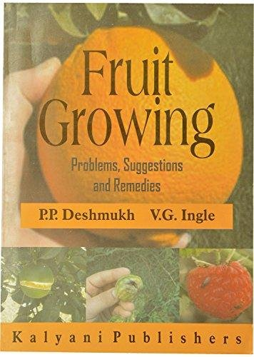 Fruit Growing-Problems Suggestions and Remedies: Deshmukh P.P., Ingle