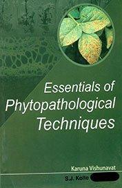 Essentials of Phytopathological Techniques: Vishunavat Karuna, Kolte