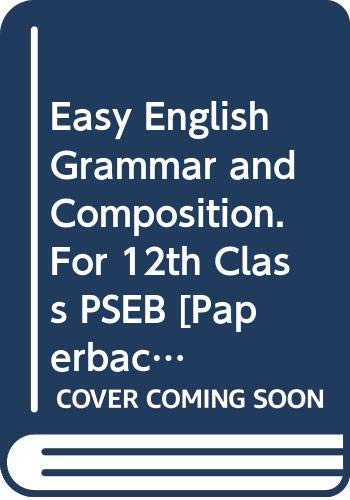 Easy English Grammar and Composition. For 12th: Arora Abhishek