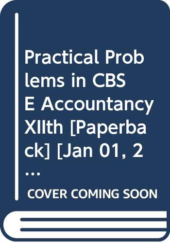 Practical Problems in CBSE Accountancy XIIth: Juneja C. Mohan,