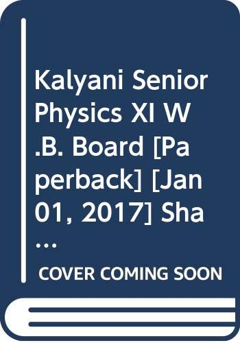 Kalyani Senior Physics XI W.B. Board: Sharma K.N., Kasinath