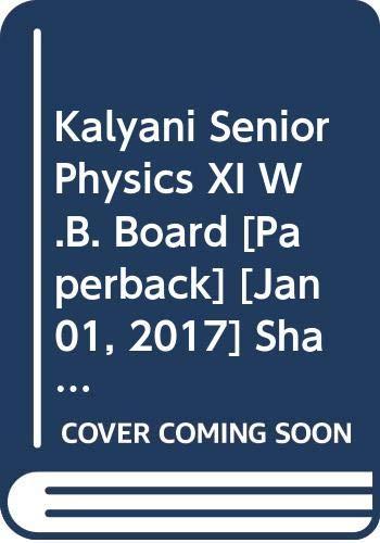 Kalyani Senior Physics XI W.B. Board: Sharma K.N., Kasinath