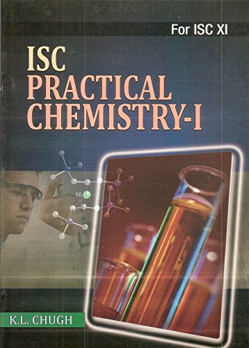 ISC Practical Chemistry XI: Chugh K.L.
