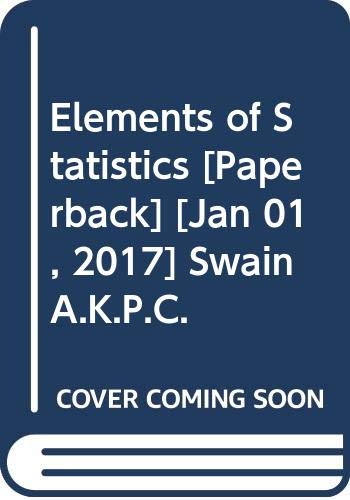 Elements of Statistics: Swain A.K.P.C.
