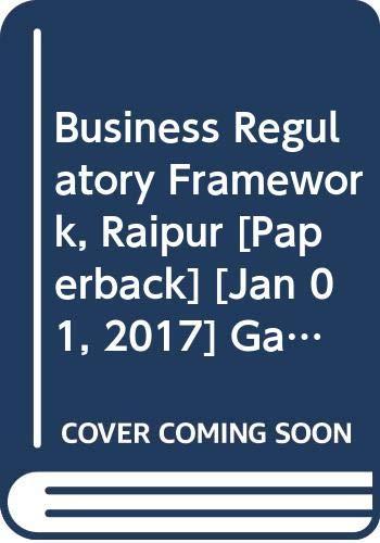 Business Regulatory Framework Raipur: Garg K.C., Sareen