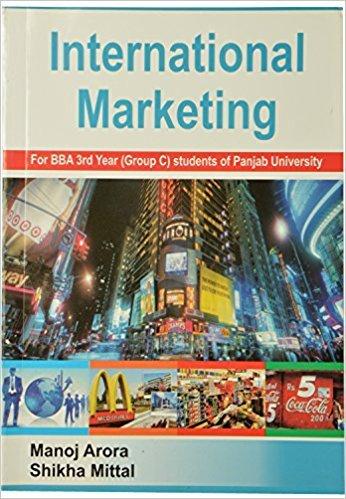 International Marketing BBA 3rd Yr. Punjabi Uni.: Arora Manoj, Mital