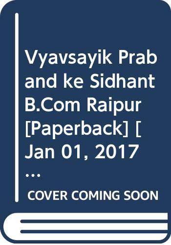 Vyavsayik Praband ke Sidhant B.Com Raipur: Sharma R.K., Shashi
