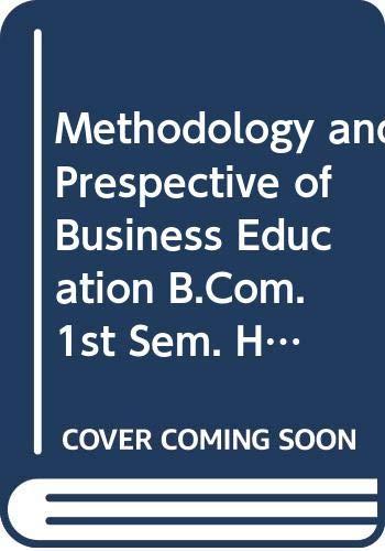 Methodology and Prespective of Business Education B.Com.: Arora Manoj