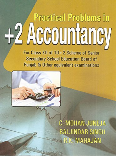 Practical Problems in +2 Accountancy (Punjab) for: Juneja C. Mohan,