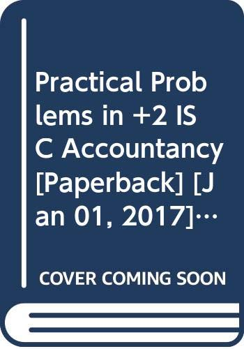 Practical Problems in +2 ISC Accountancy: Juneja C. Mohan,