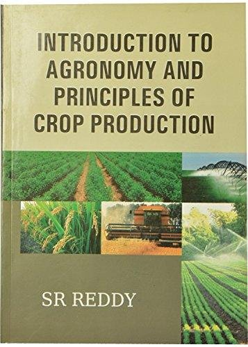 Introduction to Agronomy and Principles of Crop: Reddy S.R.