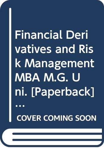 Financial Derivatives and Risk Management MBA M.G.: Gupta Shashi K.,