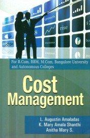 Cost Management B.Com BBM, B.Com Bangalore Uni.: Amaladas L. Augustin,