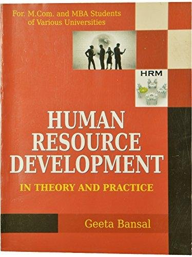 Human Resource Development in Theory and Practice: Bansal Geeta