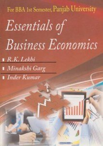 Essentials of Business Economics BBA 1st Sem.: Lekhi R.K., Garg