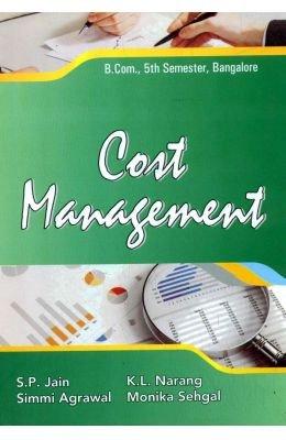 Cost Management B.Com 5th Sem. Bangalore: Jain S.P., Narang