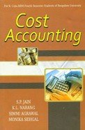 Advanced Cost Accounting B.Com 4th Sem. Mysore: Jain S.P., Narang