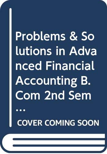 Problems & Solutions in Advanced Financial Accounting: Jain S.P., Narang