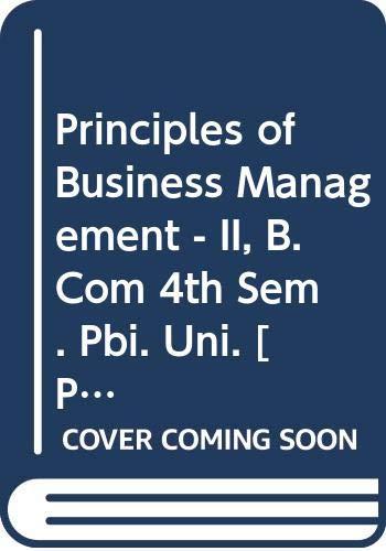 Principles of Business Management - II, B.Com: Sharma R.K., Gupta