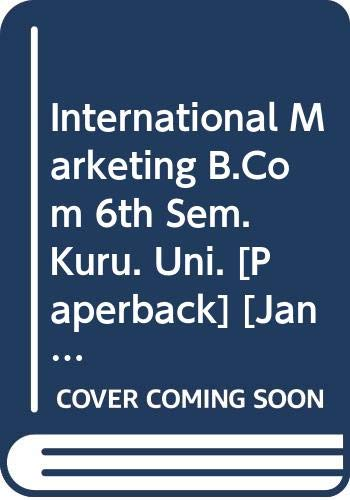 International Marketing B.Com 6th Sem. Kuru. Uni.: Garg Ashu K.,