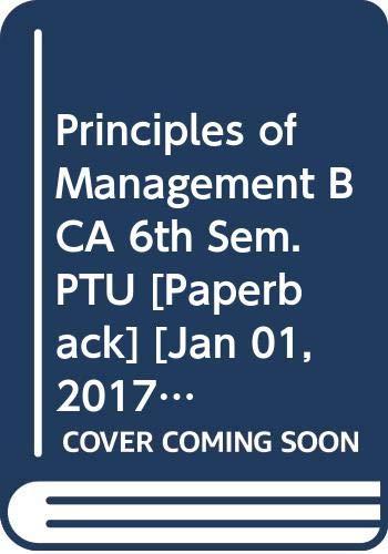 Principles of Management BCA 6th Sem. PTU: Sharma R.K., Sharma