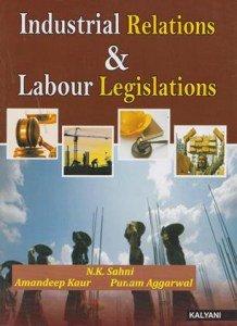 Industrial Relations & Labour Legislations BBA 5th: Sahni N.K., Amandeep