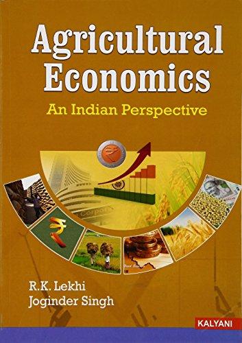 Agricultural Economics-An Indian Perspective: Lekhi R.K., Joginder