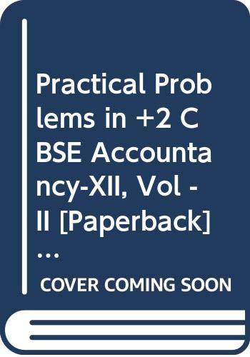 Practical Problems in +2 CBSE Accountancy-XII, Vol: Juneja C. Mohan,