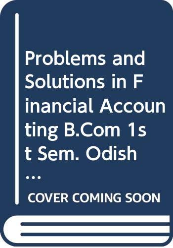 Problems & Solutions in Financial Accounting B.Com: Jain S.P., Narang
