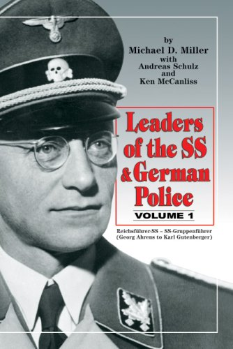 Leaders of the SS and German Police, Vol. 1: Michael D. Miller