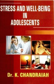 Stress and Well-Being in Adolescents: Chandraiah K.