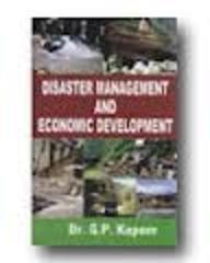 Disaster Management and Economic Development: Kapoor G.P.