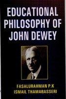 Educational Philosophy of John Dewey: Thamarasseri Ismail Fasalurahman
