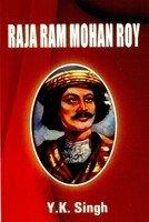 Raja Ram Mohan Roy: Y.K. Singh