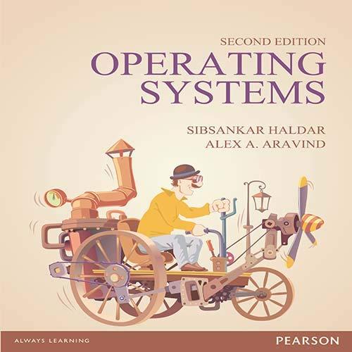 Operating Systems (Second Edition): Alex A. Aravind,Sibsankar Haldar