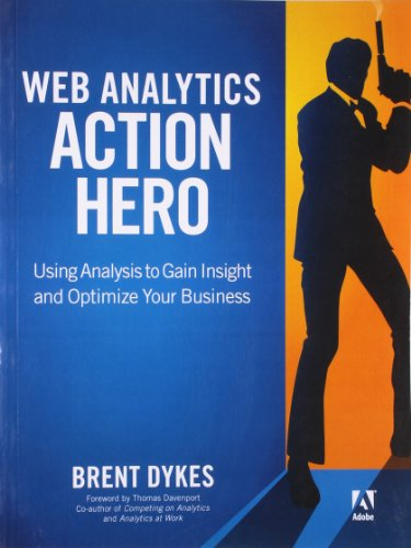 9789332502208: Web Analytics Action Hero: Using Analysi