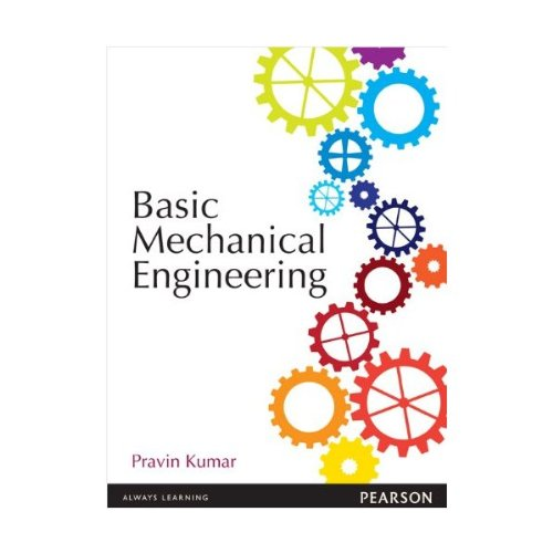 Basic Mechanical Engineering, 1/E: Pravin Kumar