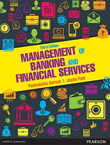 Management of Banking and Financial Services (Third Edition): Justin Paul,Padmalatha Suresh