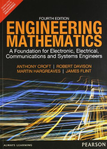 Engineering Mathematics: A Foundation for Electronic, Electrical,: Anthony Croft,James Flint,Martin